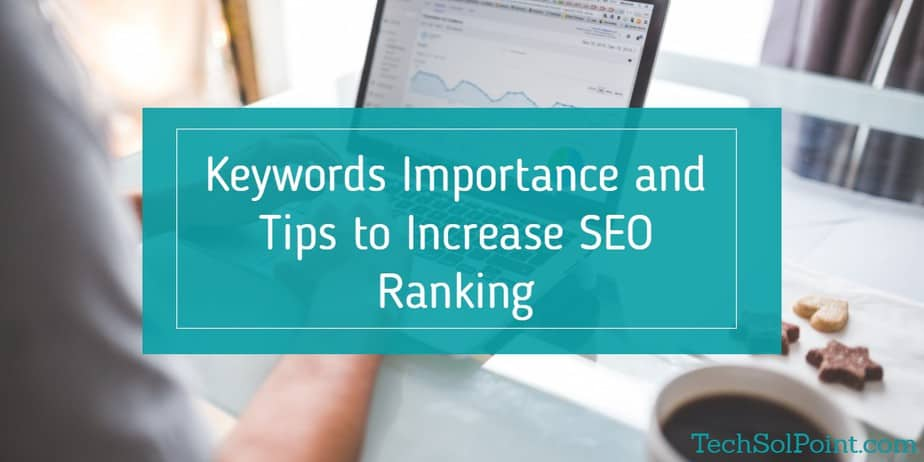 Keywords Importance and Tips to Increase SEO Ranking
